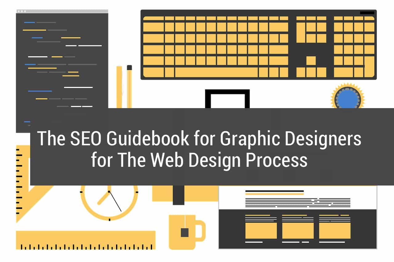 The SEO Guidebook for Graphic Designers for The Web Design Process
