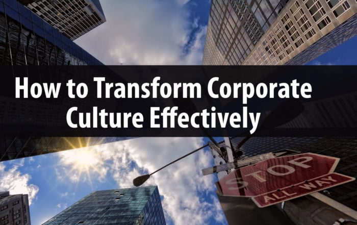 How to Transform Corporate Culture Effectively