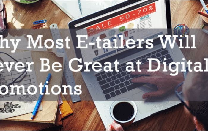 Why Most E-tailers Will Never Be Great at Digital Promotions