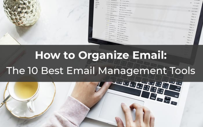 How to Organize Email- The 10 Best Email Management Tools